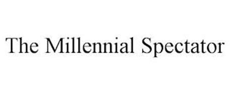 THE MILLENNIAL SPECTATOR
