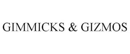 GIMMICKS & GIZMOS