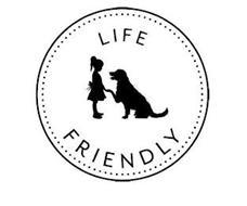 LIFE FRIENDLY