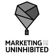 MARKETING FOR THE UNINHIBITED