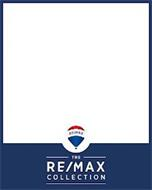RE/MAX THE RE/MAX COLLECTION