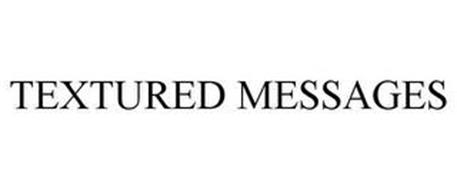 TEXTURED MESSAGES