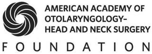 AMERICAN ACADEMY OF OTOLARYNGOLOGY - HEAD AND NECK SURGERY FOUNDATION
