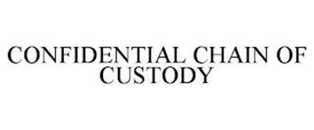 CONFIDENTIAL CHAIN OF CUSTODY