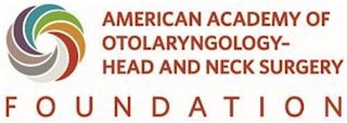 O AMERICAN ACADEMY OF OTOLARYNGOLOGY - HEAD AND NECK SURGERY FOUNDATION