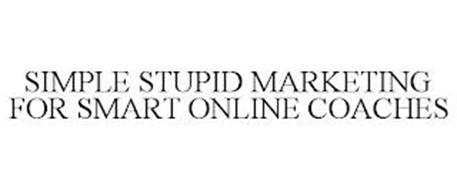 SIMPLE STUPID MARKETING FOR SMART ONLINE COACHES