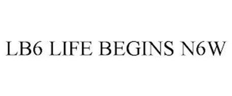 LB6 LIFE BEGINS N6W
