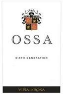 OSSA SIXTH GENERATION VINA LA ROSA