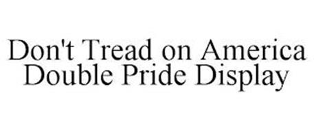 DON'T TREAD ON AMERICA DOUBLE PRIDE DISPLAY