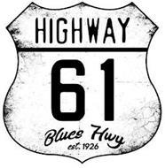 HIGHWAY 61 BLUES HWY EST. 1926