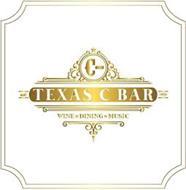 C BAR TEXAS C BAR EST. 1959 WINE DININGMUSIC