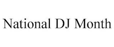 NATIONAL DJ MONTH