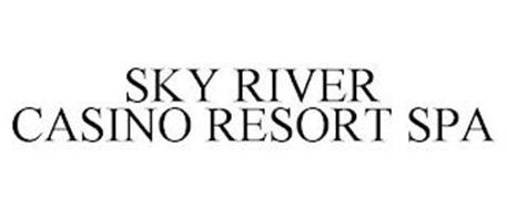 SKY RIVER CASINO RESORT SPA