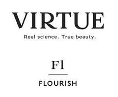 VIRTUE REAL SCIENCE. TRUE BEAUTY. FL FLOURISH