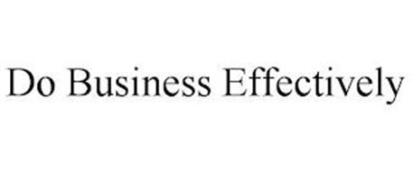 DO BUSINESS EFFECTIVELY