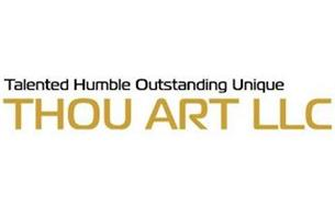 THOU ART LLC TALENTED HUMBLE OUTSTANDING UNIQUE