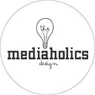 THE MEDIAHOLICS DESIGN