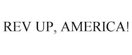 REV UP, AMERICA!