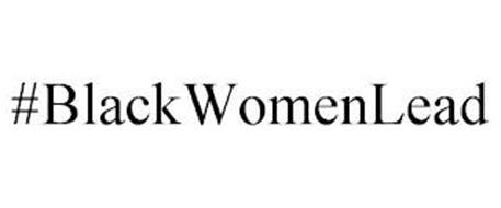 #BLACKWOMENLEAD
