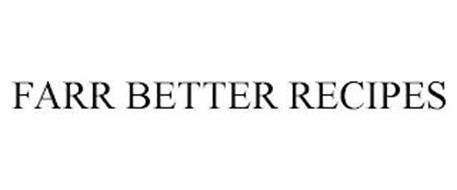 FARR BETTER RECIPES