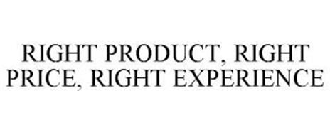 RIGHT PRODUCT, RIGHT PRICE, RIGHT EXPERIENCE