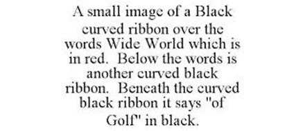 A SMALL IMAGE OF A BLACK CURVED RIBBON OVER THE WORDS WIDE WORLD WHICH IS IN RED. BELOW THE WORDS IS ANOTHER CURVED BLACK RIBBON. BENEATH THE CURVED BLACK RIBBON IT SAYS