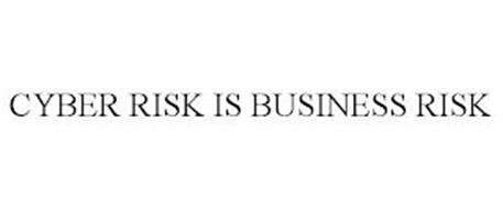 CYBER RISK IS BUSINESS RISK