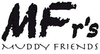 MFR'S MUDDY FRIENDS