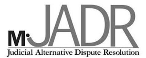 M JADR JUDICIAL ALTERNATIVE DISPUTE RESOLUTION
