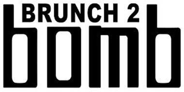 BRUNCH 2 BOMB
