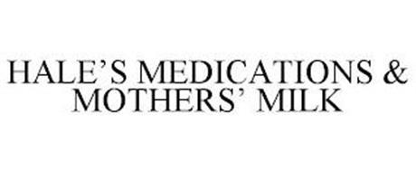 HALE'S MEDICATIONS & MOTHERS' MILK