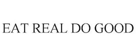 EAT REAL DO GOOD