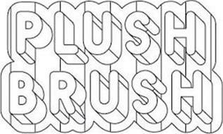PLUSH BRUSH
