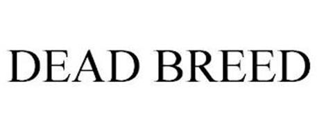 DEAD BREED