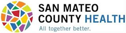 SAN MATEO COUNTY HEALTH ALL TOGETHER BETTER.