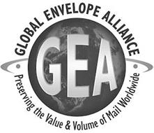 GLOBAL ENVELOPE ALLIANCE GEA PRESERVINGTHE VALUE & VOLUME OF MAIL WORLDWIDE
