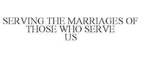 SERVING THE MARRIAGES OF THOSE WHO SERVE US