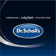 AMERICAN LIFESTYLE COLLECTION DR. SCHOLL'S