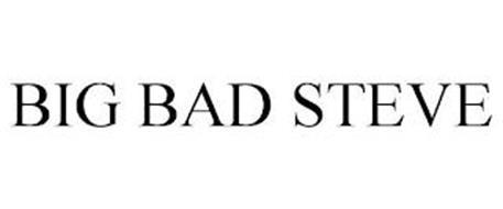 BIG BAD STEVE