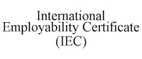 INTERNATIONAL EMPLOYABILITY CERTIFICATE(IEC)