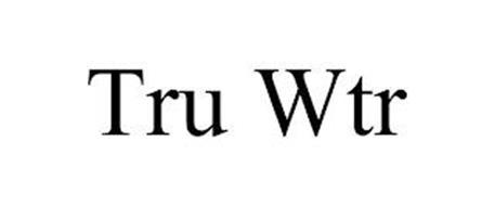 TRU WTR