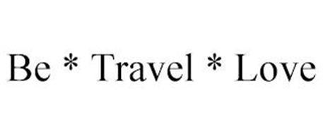 BE * TRAVEL * LOVE