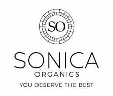 SO SONICA ORGANICS YOU DESERVE THE BEST