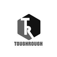 TR TOUGHROUGH