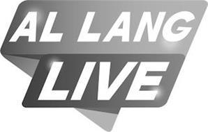 AL LANG LIVE