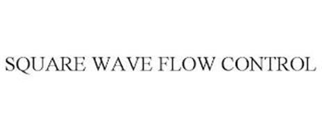 SQUARE WAVE FLOW CONTROL