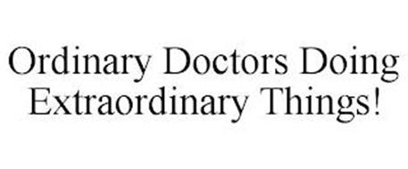 ORDINARY DOCTORS DOING EXTRAORDINARY THINGS!