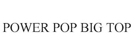 POWER POP BIG TOP