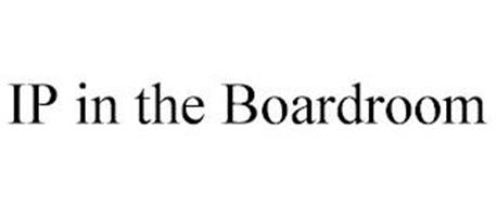 IP IN THE BOARDROOM