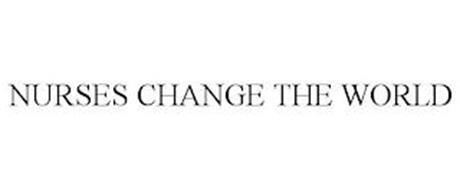 NURSES CHANGE THE WORLD